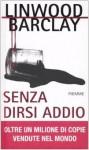 Senza dirsi addio - Linwood Barclay, Barbara Murgia
