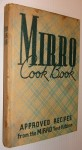 Mirro Cook Book: Approved Recipes from Mirro Test Kitchen - Laura Wilson