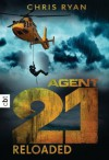 Agent 21 - Reloaded: Band 2 (German Edition) - Chris Ryan, Tanja Ohlsen