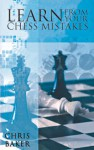 Learn From Your Chess Mistakes - Chris Baker