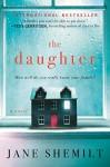 The Daughter: A Novel - Jane Shemilt