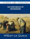 The Hunchback of Westminster - The Original Classic Edition - William Le Queux