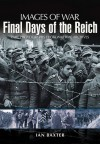 Final Days of the Reich (Images of War) - Ian Baxter
