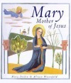 Mary, Mother of Jesus - Mary Joslin, Alison Wisenfeld