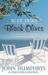 Blue Skies And Black Olives: A Survivor's Tale Of Housebuilding And Peacock Chasing In Greece - John Humphrys