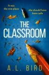 The Classroom - A.L.Bird