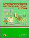 Troubleshooting Electrical/Electronic Systems - Glen A. Mazur, Thomas E. Proctor
