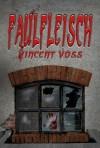 Faulfleisch - Vincent Voss