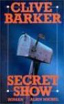 Secret Show - Clive Barker, Jean-Daniel Brèque