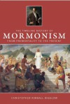 The Timeline History of Mormonism: From Premortality to the Present - Christopher Kimball Bigelow, Jana Riess