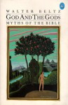 God and the Gods: Myths of the Bible - Walter Beltz, Peter Heinegg