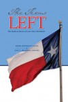 The Texas Left: The Radical Roots of Lone Star Liberalism - David Cullen, Kyle Grant Wilkison, Kyle G. Wilkison