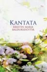 Kantata - Kristín Marja Baldursdóttir