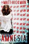 Amnesia - Matt Hickman
