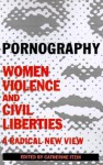 Pornography: Women, Violence, and Civil Liberties - Catherine Itzin