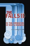 The Falls II: In the Crossfire of Mist and Madness - Robyrt Snyder