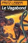 Le Vagabond - Fritz Leiber, Jacques Brécard