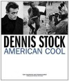 Dennis Stock: American Cool - Tony Nourmand, Michael Pritchard, Graham Marsh