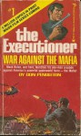 War Against the Mafia (The Executioner series, No. 1) - Don Pendleton