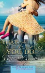 That Thing You Do (Whispering Bay Romance Book 1) (Volume 1) - Maria Geraci