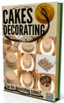 >>> CAKE DECORATING - Tips for decorating cakes? If you love to bake? - Cake decorating