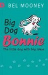 Big Dog Bonnie - Bel Mooney