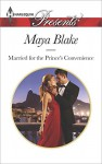 Married for the Prince's Convenience (Harlequin Presents) - Maya Blake