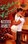 Mistletoe Madness - Kelliea Ashley