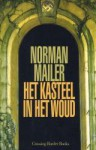 Het kasteel in het woud - Norman Mailer, Kitty Pouwels, Maaike Bijnsdorp