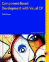 Component-Based Development with Visual C# - Ted Faison