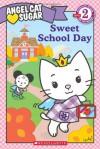Angel Cat Sugar: Sweet School Day - Ellie O'Ryan, Sachiho Hino
