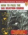 How to Pass the SAS Selection Course (SAS Training Manual) - Chris McNab