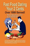 Fast Food Dating Your 2 Cents: Over 1000 Served! - Peter Andrew Sacco