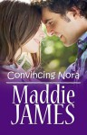 Convincing Nora - Maddie James