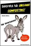 Composting for SmartAsses! - Secrets to Organic Composting - Learn Everything You Need to Know about Composting - for SmartAsses Publishing, Smith Kindle Publishing, M. Smith