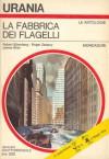 La fabbrica dei flagelli - Roger Zelazny, Robert Silverberg, Beata della Frattina, James Blish