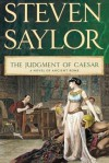 The Judgment of Caesar: A Novel of Ancient Rome (Novels of Ancient Rome) - Steven Saylor