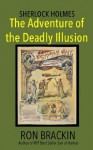 The Adventure of the Deadly Illusion - Ron Brackin
