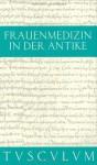 Frauenmedizin In Der Antike - Gerhard Fink, Fritz Graf, Manfred Fuhrmann