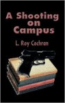 A Shooting on Campus - Larry Roy Cochran