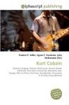 Kurt Cobain - Agnes F. Vandome, John McBrewster, Sam B Miller II