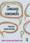 The Language of Consumers: Strategic Brand Building - Dawn Lerman, Luna David