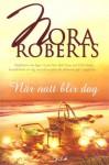När natt blir dag - Nora Roberts