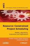 Resource-Constrained Project Scheduling: Models, Algorithms, Extensions and Applications - Christian Artigues, Sophie Demassey, Emmanuel N?ron