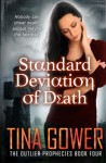 Standard Deviation of Death: The Outlier Prophecies (Volume 4) - Tina Gower