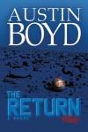 The Return: A Novel - Austin Boyd