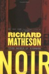 Noir: Three Novels of Suspense - Richard Matheson