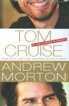 Tom Cruise: An Unauthorized Biography - Andrew Morton