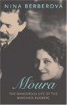 Moura: The Dangerous Life of the Baroness Budberg - Nina Berberova, Marian Schwartz, Richard D. Sylvester