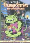 Little Lit: Strange Stories for Strange Kids - Art Spiegelman, Françoise Mouly, Barbara McClintock